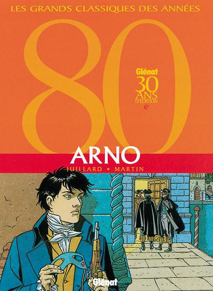 Arno, , Juillard/Martin, bd, Glénat, bande dessinée