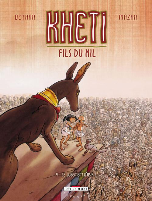 Kheti, fils du Nil, , DETHAN/MAZAN, bd, Delcourt, bande dessinée